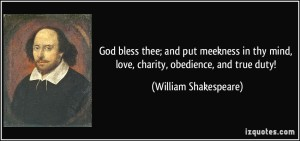 quote-god-bless-thee-and-put-meekness-in-thy-mind-love-charity-obedience-and-true-duty-william-shakespeare-286770