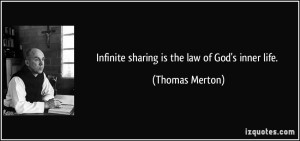 quote-infinite-sharing-is-the-law-of-god-s-inner-life-thomas-merton-320809