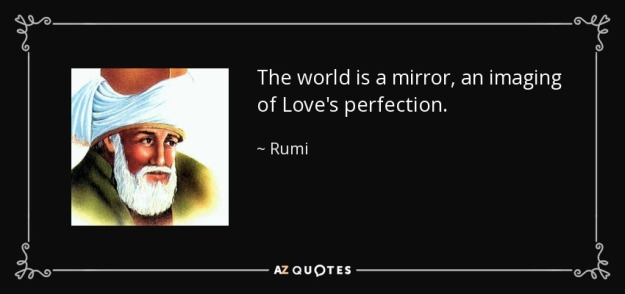 quote-the-world-is-a-mirror-an-imaging-of-love-s-perfection-rumi-81-16-02.jpg