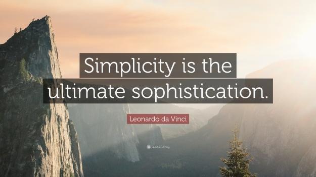 24143-Leonardo-da-Vinci-Quote-Simplicity-is-the-ultimate-sophistication