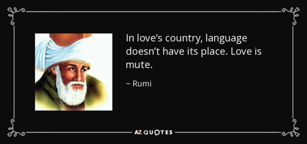 quote-in-love-s-country-language-doesn-t-have-its-place-love-is-mute-rumi-82-42-74