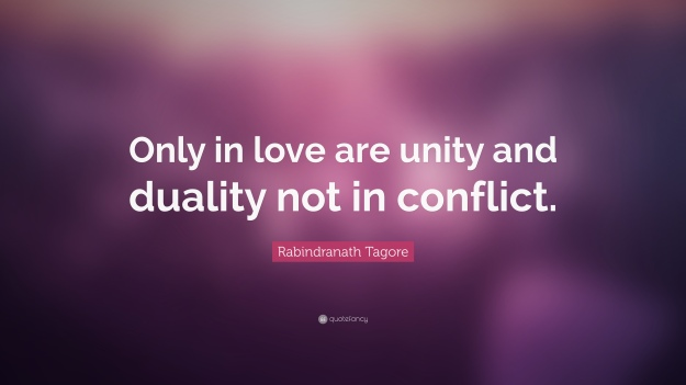 186860-Rabindranath-Tagore-Quote-Only-in-love-are-unity-and-duality-not