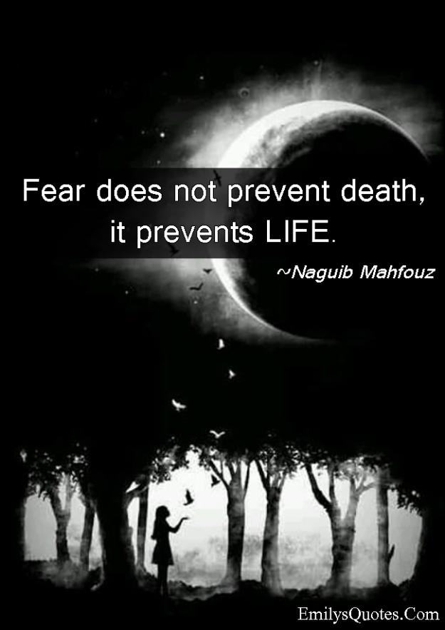 emilysquotes-com-fear-death-life-wisdom-inspirational-naguib-mahfouz