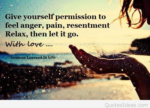 give-yourself-permission-to-feel-anger-pain-resentment-relax-then-let-it-go-with-love