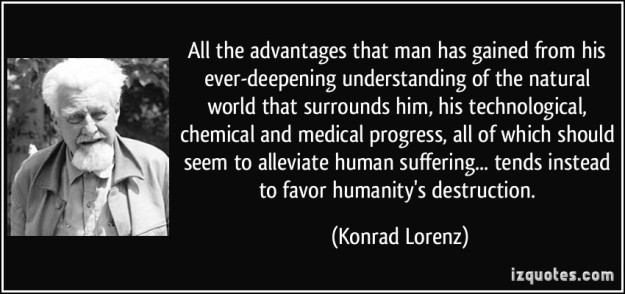 quote-all-the-advantages-that-man-has-gained-from-his-ever-deepening-understanding-of-the-natural-world-konrad-lorenz-248144