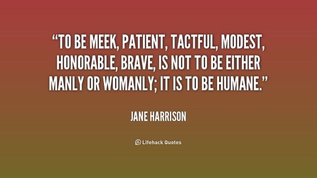 quote-jane-harrison-to-be-meek-patient-tactful-modest-honorable-233963