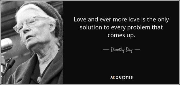 quote-love-and-ever-more-love-is-the-only-solution-to-every-problem-that-comes-up-dorothy-day-49-67-91