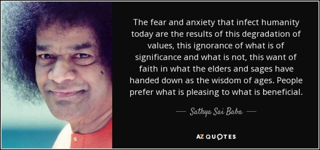 quote-the-fear-and-anxiety-that-infect-humanity-today-are-the-results-of-this-degradation-sathya-sai-baba-134-40-93