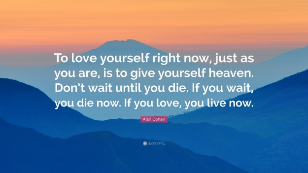 84352-alan-cohen-quote-to-love-yourself-right-now-just-as-you-are-is-to