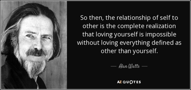 quote-so-then-the-relationship-of-self-to-other-is-the-complete-realization-that-loving-yourself-alan-watts-30-84-33