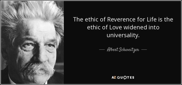 quote-the-ethic-of-reverence-for-life-is-the-ethic-of-love-widened-into-universality-albert-schweitzer-52-69-92