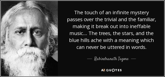 quote-the-touch-of-an-infinite-mystery-passes-over-the-trivial-and-the-familiar-making-it-rabindranath-tagore-47-22-28