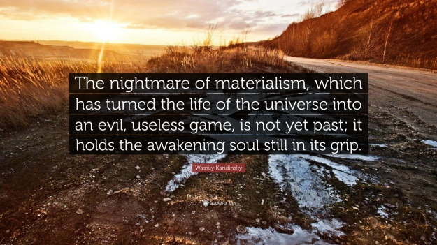 975045-Wassily-Kandinsky-Quote-The-nightmare-of-materialism-which-has.jpg