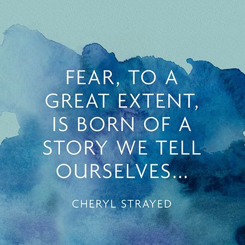 94cf1609b0b269ce65f03bd51c3ac656--overcoming-fear-quotes-cheryl-strayed-quotes