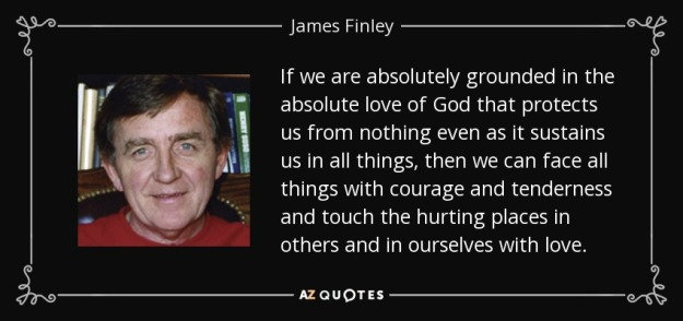 quote-if-we-are-absolutely-grounded-in-the-absolute-love-of-god-that-protects-us-from-nothing-james-finley-135-17-55
