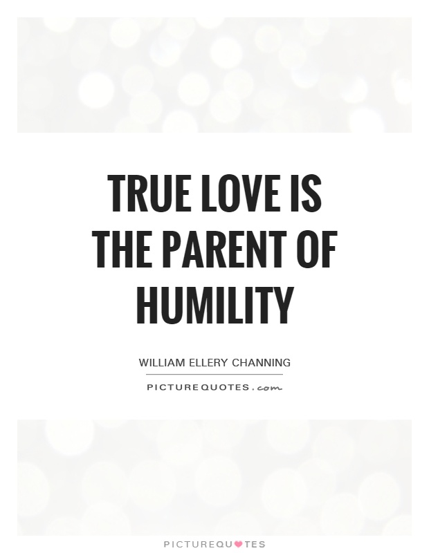 true-love-is-the-parent-of-humility-quote-1