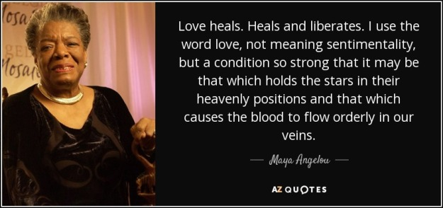 quote-love-heals-heals-and-liberates-i-use-the-word-love-not-meaning-sentimentality-but-a-maya-angelou-76-90-58