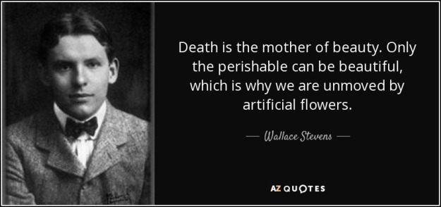 quote-death-is-the-mother-of-beauty-only-the-perishable-can-be-beautiful-which-is-why-we-are-wallace-stevens-36-89-53