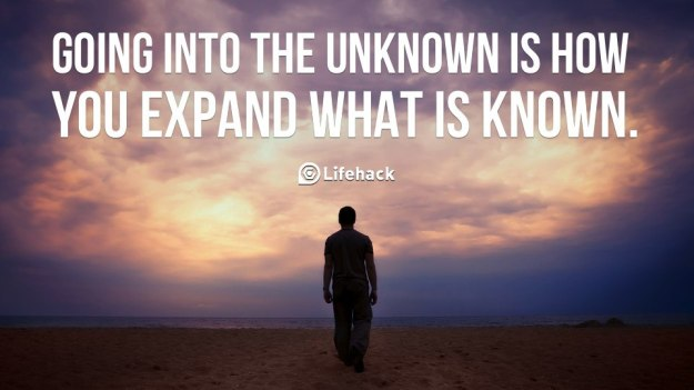 Going-into-the-unknown-is-how-you-expand-what-is-known.