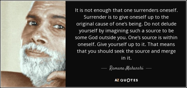 quote-it-is-not-enough-that-one-surrenders-oneself-surrender-is-to-give-oneself-up-to-the-ramana-maharshi-96-56-42.jpg