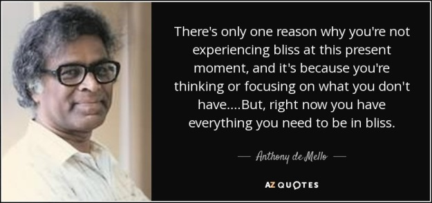 quote-there-s-only-one-reason-why-you-re-not-experiencing-bliss-at-this-present-moment-and-anthony-de-mello-59-24-33