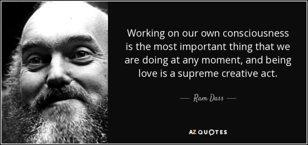 quote-working-on-our-own-consciousness-is-the-most-important-thing-that-we-are-doing-at-any-ram-dass-36-56-60