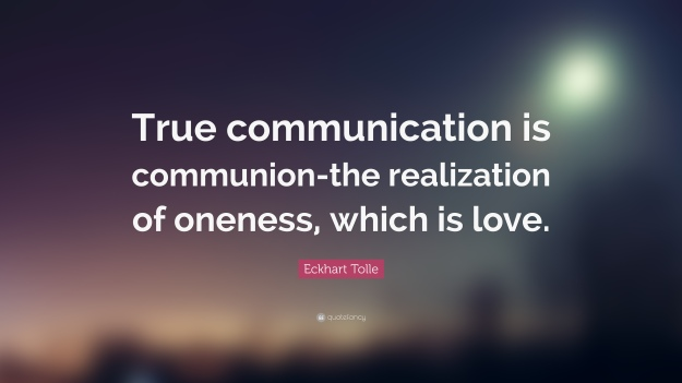 140147-Eckhart-Tolle-Quote-True-communication-is-communion-the