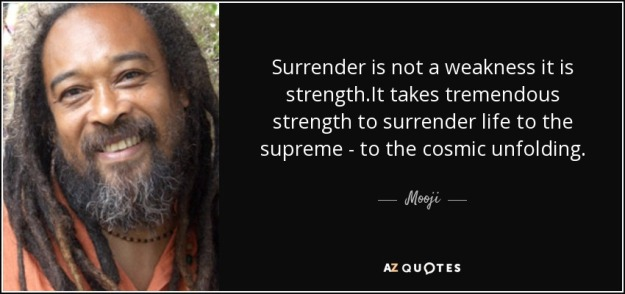 quote-surrender-is-not-a-weakness-it-is-strength-it-takes-tremendous-strength-to-surrender-mooji-80-20-62