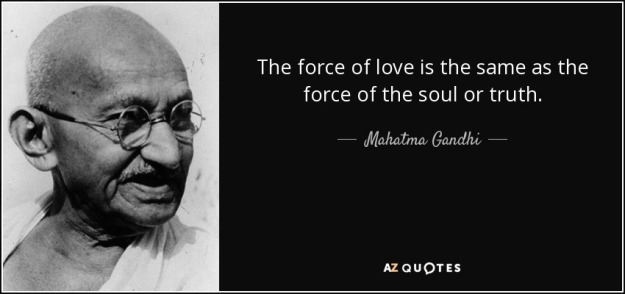 quote-the-force-of-love-is-the-same-as-the-force-of-the-soul-or-truth-mahatma-gandhi-129-3-0348
