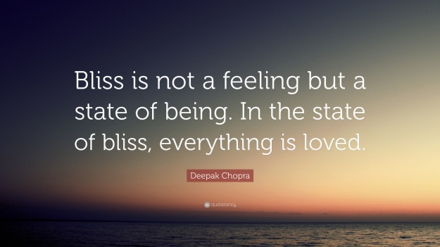 1939586-Deepak-Chopra-Quote-Bliss-is-not-a-feeling-but-a-state-of-being-In