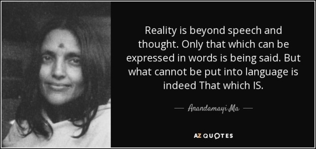 quote-reality-is-beyond-speech-and-thought-only-that-which-can-be-expressed-in-words-is-being-anandamayi-ma-70-90-50