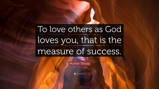 475348-Mother-Teresa-Quote-To-love-others-as-God-loves-you-that-is-the