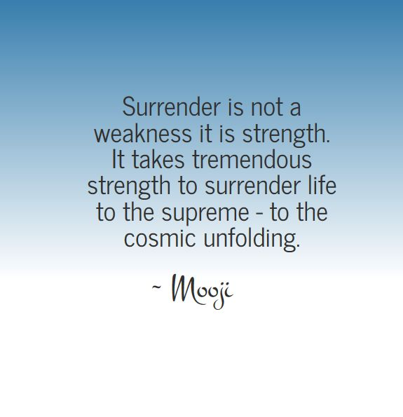 8befc12abd90a7bb0dd8a0844acb43d5--mooji-quotes-surrender-quotes