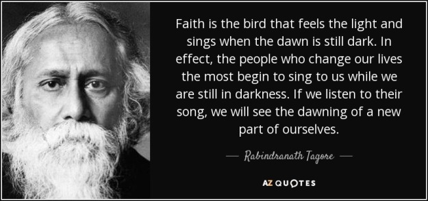 quote-faith-is-the-bird-that-feels-the-light-and-sings-when-the-dawn-is-still-dark-in-effect-rabindranath-tagore-136-99-14