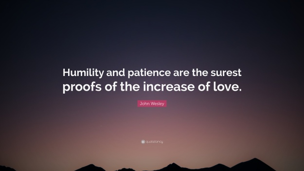 1861679-John-Wesley-Quote-Humility-and-patience-are-the-surest-proofs-of.jpg