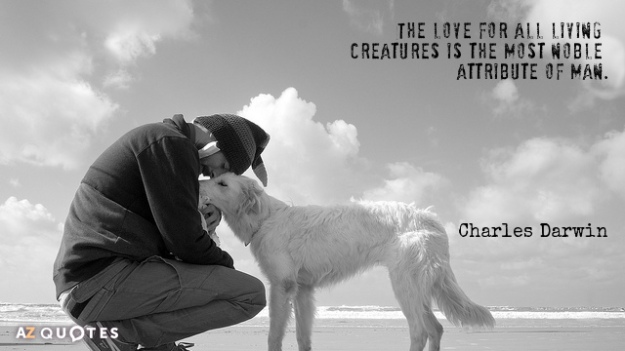 Quotation-Charles-Darwin-The-love-for-all-living-creatures-is-the-most-noble-43-30-58