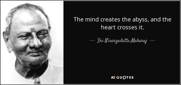 quote-the-mind-creates-the-abyss-and-the-heart-crosses-it-sri-nisargadatta-maharaj-54-84-85