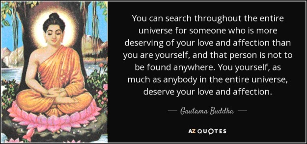 quote-you-can-search-throughout-the-entire-universe-for-someone-who-is-more-deserving-of-your-gautama-buddha-66-72-08