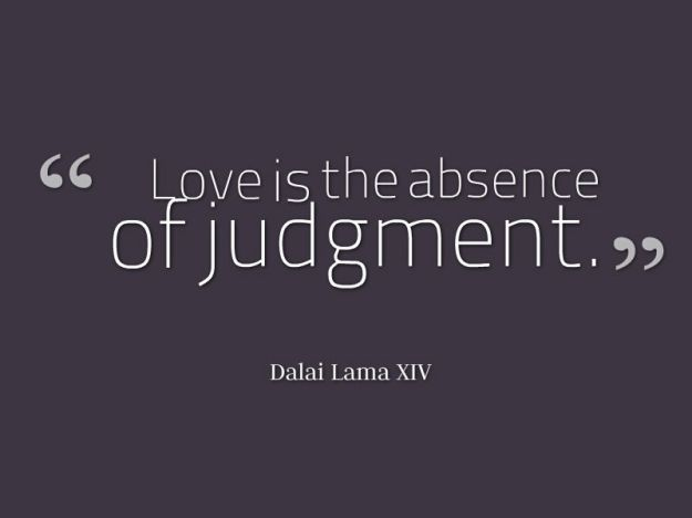 Dalai-Lama-XIV-Love-is-the-absence-of-judgement