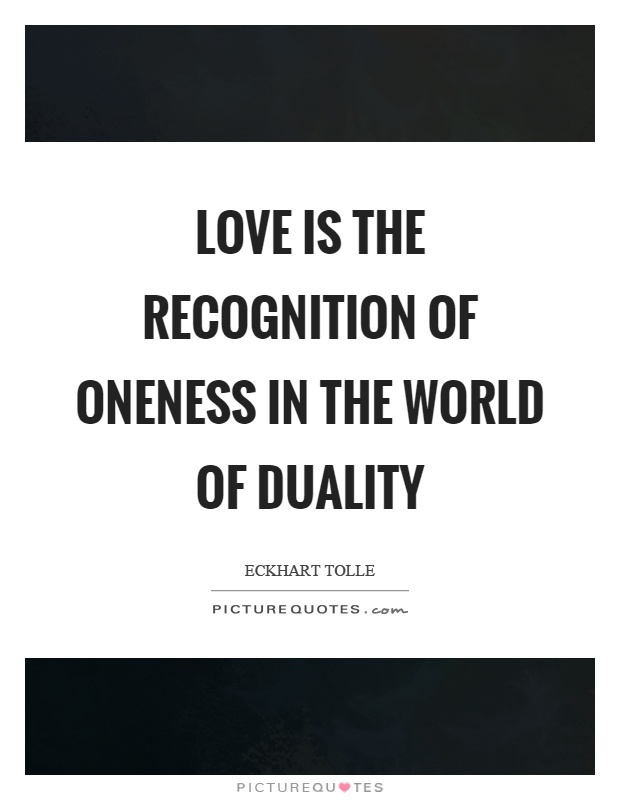 love-is-the-recognition-of-oneness-in-the-world-of-duality-quote-1