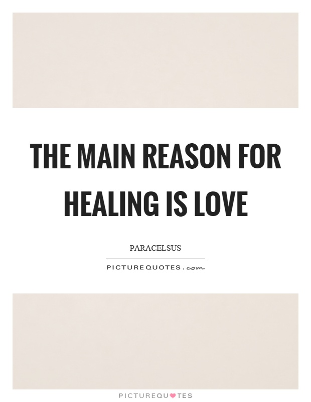 the-main-reason-for-healing-is-love-quote-1.jpg