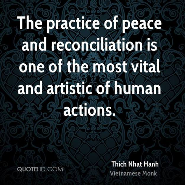 thich-nhat-hanh-quote-the-practice-of-peace-and-reconciliation-is-one