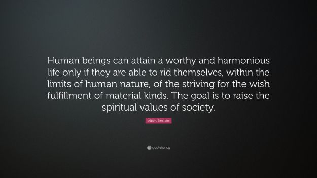 5686856-Albert-Einstein-Quote-Human-beings-can-attain-a-worthy-and