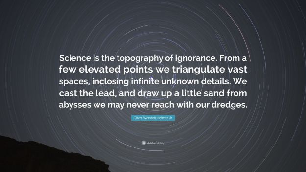 5732791-Oliver-Wendell-Holmes-Jr-Quote-Science-is-the-topography-of