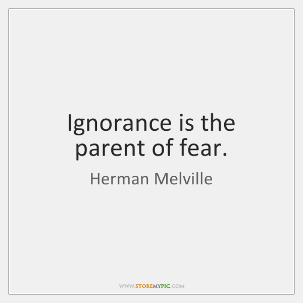 herman-melville-ignorance-is-the-parent-of-fear-quote-on-storemypic-9969e