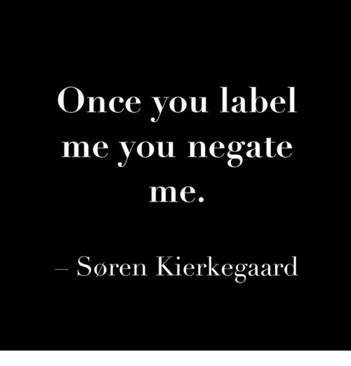once-you-label-me-you-negate-mne-soren-kierkegaard-23037662.png
