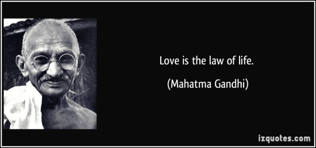 quote-love-is-the-law-of-life-mahatma-gandhi-288597