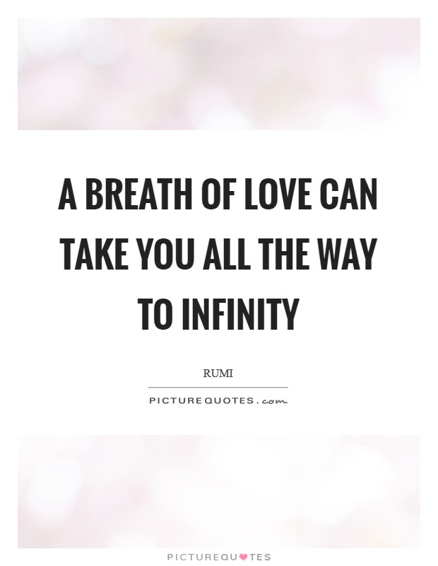 a-breath-of-love-can-take-you-all-the-way-to-infinity-quote-1.jpg