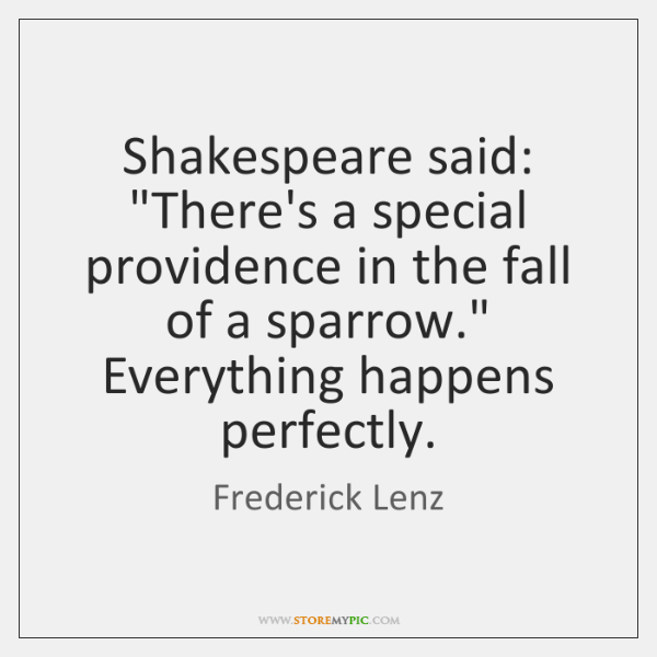 frederick-lenz-shakespeare-said-theres-a-special-providence-in-quote-on-storemypic-6b2f7