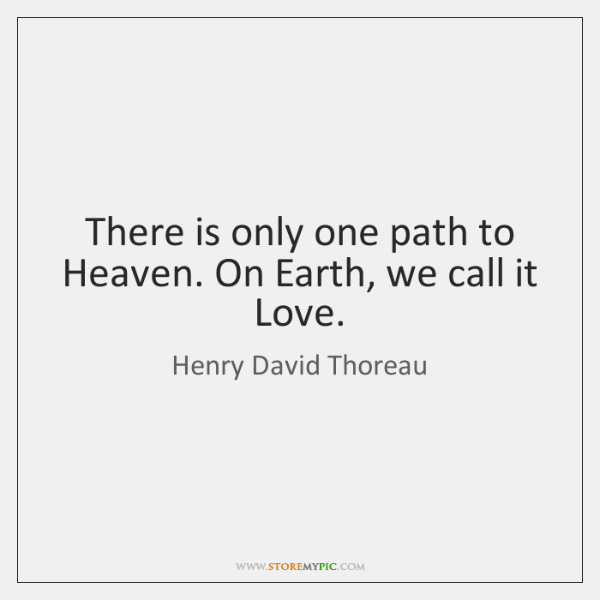 henry-david-thoreau-there-is-only-one-path-to-heaven-quote-on-storemypic-dd386